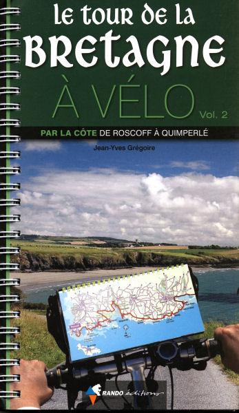 Carte Bretagne Randonnee.Le Tour De La Bretagne A Velo Volume 2 Rando Editions Rando